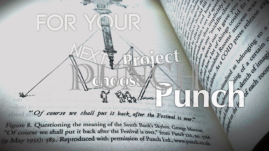 For Your Next Project Choose PUNCH. Page showing a 1951 cartoon by George Morrow from Punch magazine parodying the Festival of Britain's Skylon exhibit.