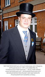 MR TOM MAGNIER son of John Magnier at the second day of Royal Ascot 2002 on 19th June 2002.