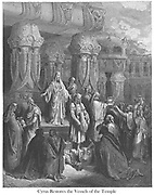 Cyrus Restoring the Vessels of the Temple Ezra 1:7-8 From the book 'Bible Gallery' Illustrated by Gustave Dore with Memoir of Dore and Descriptive Letter-press by Talbot W. Chambers D.D. Published by Cassell & Company Limited in London and simultaneously by Mame in Tours, France in 1866