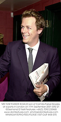 MR TOM PARKER BOWLES son of Camilla Parker Bowles, at a party in London on 11th September 2001.ORZ 21