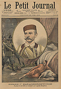 Peter I  (1844-1921) declared King of Serbia after the assassination of Alexander and his wife Queen Draga on 11 June 1903. Peter reigned until 1918. From 'Le Petit Journal', Paris, 28 June 1903.