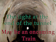Famous humourous quotes series: The light at the end of the tunnel may be an oncoming train