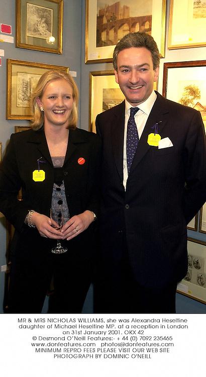 MR & MRS NICHOLAS WILLIAMS, she was Alexandra Heseltine daughter of Michael Heseltine MP. at a reception in London on 31st January 2001.OKX 42