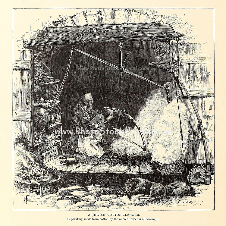 A Jewish Cotton Cleaner from the book Picturesque Palestine, Sinai, and Egypt By  Colonel Wilson, Charles William, Sir, 1836-1905. Published in New York by D. Appleton and Company in 1881  with engravings in steel and wood from original Drawings by Harry Fenn and J. D. Woodward Volume 1