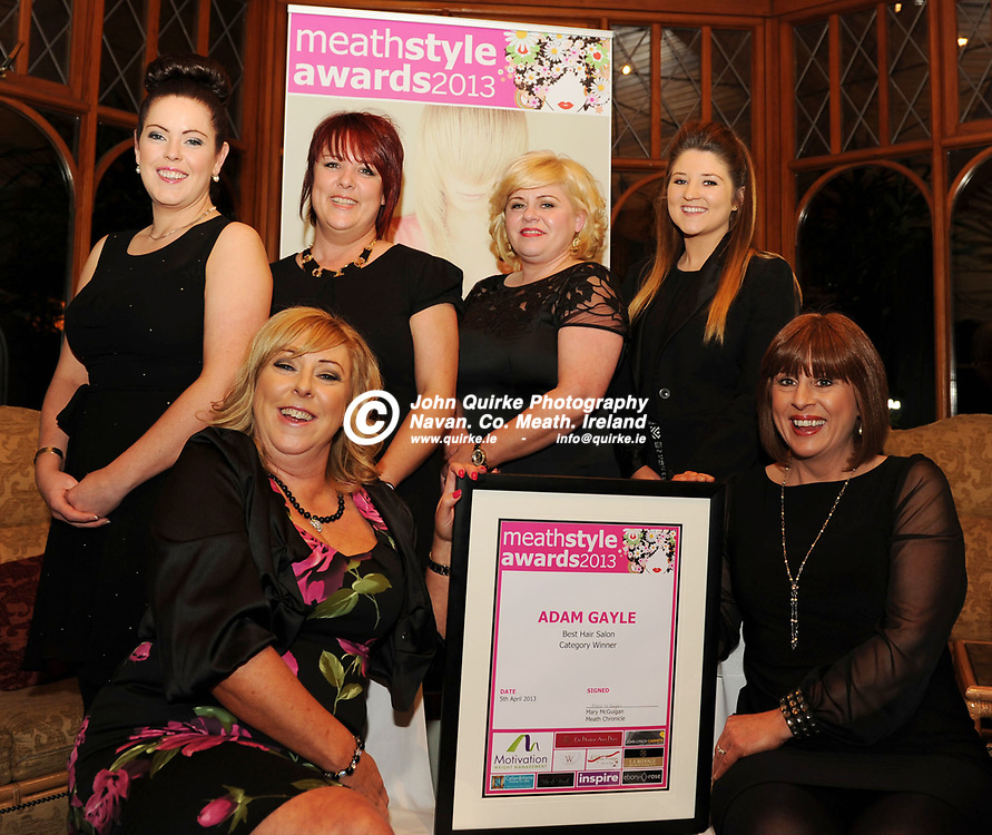 05-04-13. Meath Style Awards 2013 at the Headfort Arms Hotel, Kells.<br /> Adam Gayle - Best Hair Salon Winners Group L to R.<br /> Back: Elisha Keelaghan, Veronica McDonagh, Linda Meally, Shannon Byrne, <br /> Front: Suzanne Dolan and Anne Flynn.<br /> Photo: John Quirke / www.quirke.ie<br /> ©John Quirke Photography, Unit 17, Blackcastle Shopping Cte. Navan. Co. Meath. 046-9079044 / 087-2579454.