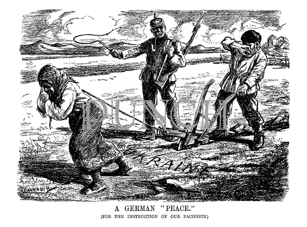 """A German """"Peace."""" (for the instruction of our pacifists.)"""