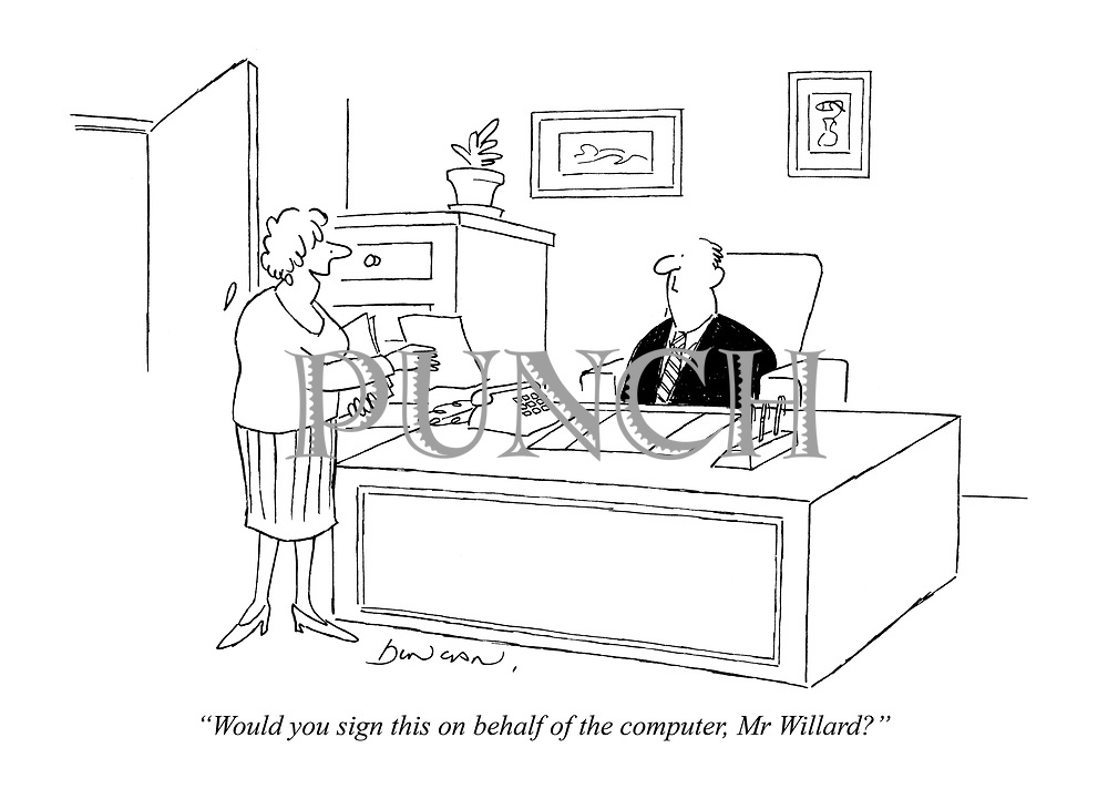 """""""Would you sign this on behalf of the computer, Mr Willard?"""""""