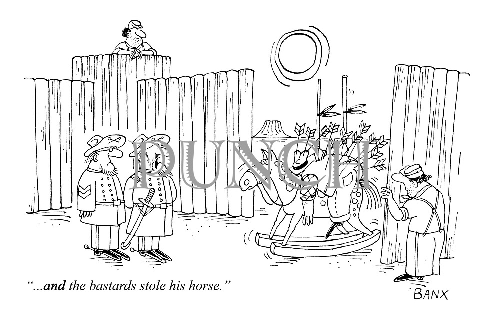 """""""...AND the bastards stole his horse."""""""