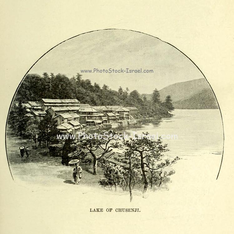 Lake of Chusenji [Lake Chuzenji] from the book ' Rambles in Japan : the land of the rising sun ' by Tristram, H. B. (Henry Baker), 1822-1906. Publication date 1895. Publisher New York : Revell