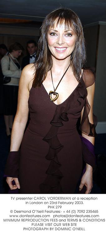 TV presenter CAROL VORDERMAN at a reception in London on 23rd February 2003.<br />PHK 279