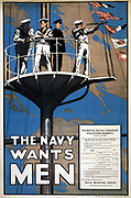 World War I 1914-1918: Canadian recruitment poster for the Royal Canadian Navy, 1915. 'The Navy wants Men'.
