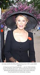 Actress JOAN RIVERS,at Royal Ascot on 19th June 2002.PBD 22