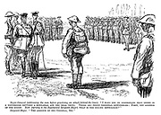 "Major-General (addressing the men before practising an attack behind the lines). ""I want you to understand that there is a difference between a rehearsal and the real thing. There are three essential differences: First, the absence of the enemy. Now (turning to the Regimental Sergeant-Major) what is the second difference?"" Sergeant-Major. ""The absence of the General, Sir."" (a WW1 cartoon showing a parade of soldiers and commanding officers during a drill)"