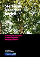 Krankheit, Tod und Trauer<br /> in Einrichtungen der<br /> Wohnungslosenhilfe. Herausgegeben vom<br /> Regionalen Knoten Hamburg. Caritasverband für Hamburg. Gestaltung, Fotoessay und Produktion:<br /> MedienMélange: Agentur für Kommunikation.