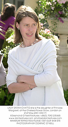 LADY SARAH CHATTO she is the daughter of Princess Margaret, at the Chelsea Flower Show, London on 21st May 2001.OOI 71