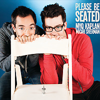 Myq Kaplan and Micah Sherman - Please Be Seated - Photo: Mindy Tucker
