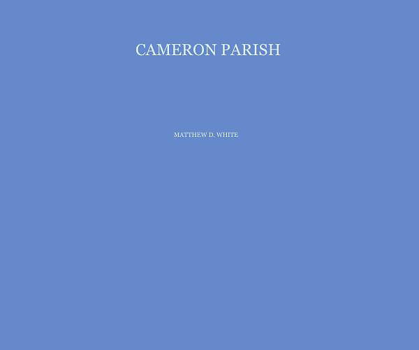 Limited Edition Monograph - Cameron Parish, LA