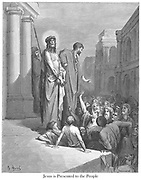 Jesus Christ Presented to the People [John 19:15] From the book 'Bible Gallery' Illustrated by Gustave Dore with Memoir of Dore and Descriptive Letter-press by Talbot W. Chambers D.D. Published by Cassell & Company Limited in London and simultaneously by Mame in Tours, France in 1866