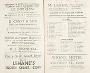 Munster Senior and Minor Hurling Championship Final, .11081935MSMHCF,..11.08.1935, 08.11.1935, 11th August 1935, 1935,.Senior Limerick v Tipperary,.Minor Tipperary v Cork,..Cork,.J Lynch, P O'Callaghan, D Creedon, M Goggin, P Riordan, T Dorgan, T Riordan, D Lynch, J O'Reilly, C McSweeney, R Norris, D Healy, C McCarthy, G Atkinson, J Creedon, D Lych, D O'Mahony, W Campbell, J Quinn, W Buckley, D Andrews, R Cullhane, J Desmond, D Kiely, J Crowley,..Tipperary,.C Maher, J O'Dwyer, P Maher, T Lanigan, P Leahy, M Loughane, W Brusells, P Kearns, D Ryan, R O'Brien, T Leahy, J Coffey, P O'Neill, J Walsh, T Maloney, J Smyth, R Ryan, M Maher, J Ryan, P Walsh, J Hennessy, W Maher, T Walsh, J Ryan, D Dwyer,..Wren's Hotel and Restaurant Winthrop St, Cork,..M Leahy Courthouse Tavern,..Le Chateau, 93 Patrick & 1 Academy St,..D Canty & Son WIne and Spirit Merchants, 6 Pembroke Street, Cork, ..Radio Battery Service, D J Scannell, 7a Tuckey Street, Cork,..Lehane's Tuckey St Cork,