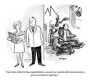 """""""Last time, failed to keep appointment, caused you considerable inconvenience, gave no excuse or apology."""""""