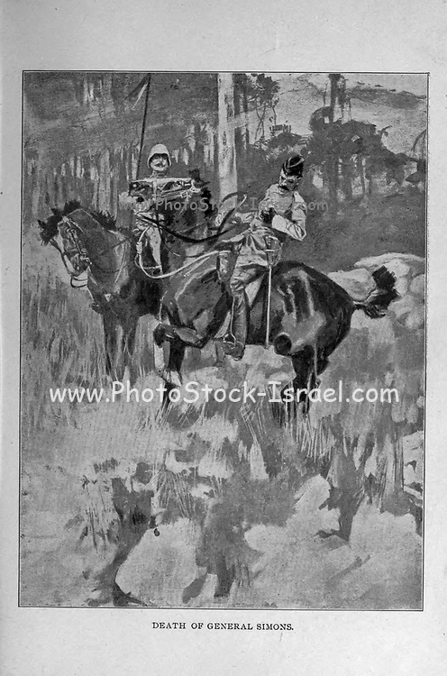 Death Of General Simons from the book ' Boer and Britisher in South Africa; a history of the Boer-British war and the wars for United South Africa, together with biographies of the great men who made the history of South Africa ' By Neville, John Ormond Published by Thompson & Thomas, Chicago, USA in 1900