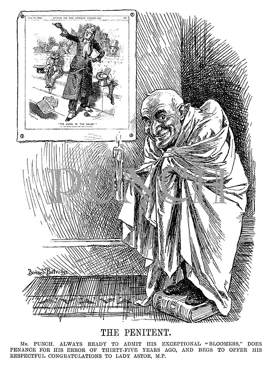 "The Penitent. Mr Punch, always ready to admit his exceptional ""Bloomers,"" does penance for his error of thirty-five years ago, and begs to offer his respectful congratulations to Lady Astor, MP."