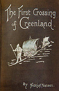 The First Crossing of Greenland by Fridtjof Nansen, 1890.
