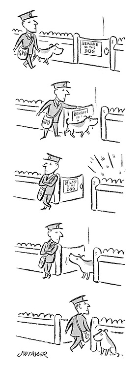 (A postman with a dog beside him arrives at a gate with a 'beware of the dog' sign on it, sends in his dog who sorts out the other dog, then walks through the gate)