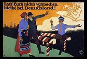 Last Euch nichts vormachen, bleibt bei Deutschland! (poster) lithograph 1919 by Wilhelm Levzow German artist. Poster shows a Polish man sitting on a Polish border gate and gesturing to a couple to go to Poland. Behind him are clouds forming image of man with plenty to eat. The couple on the German side of the border walk by, the man's arm raised as if shielding himself from the image. Text: Don't be fooled, stay with Germany!
