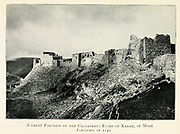Early 19th century photograph of a great Fortress of the Crusaders: Ruins of Kerak, in Moab [Jordan] Fortified in 1142 From the book Jerusalem and the crusades by Blyth, Estelle Published in London by T.C. & E.C. Jack Circa 1913