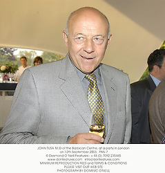 JOHN TUSA M/D of the Barbican Centre, at a party in London on 12th September 2003.<br /> PMJ 7