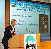 New Yorker of the Year Award winner Danny Meyer, Union Square Hospitality Group. Manhattan Chamber of Commerce's 2012 Awards Breakfast celebrated business excellence by recognizing outstanding leaders. The awards were presented by Well Fargo and hosted at Con Edison's Conference Center on January 31, 2013.