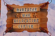 Entrance sign at Manzanar War Relocation Center National Historic Site, Owen's Valley, California