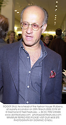 ROGER SAUL he is head of the fashion house Mulberry, at a party in London on 20th March 2002.OYM 69