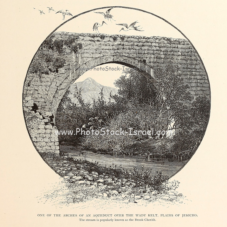 One of the arches of an aqueduct over the Wady [Wadi] Kelt, plains of Jericho. The stream is popularly known as Brook Cherith. from the book Picturesque Palestine, Sinai, and Egypt By  Colonel Wilson, Charles William, Sir, 1836-1905. Published in New York by D. Appleton and Company in 1881  with engravings in steel and wood from original Drawings by Harry Fenn and J. D. Woodward Volume 1