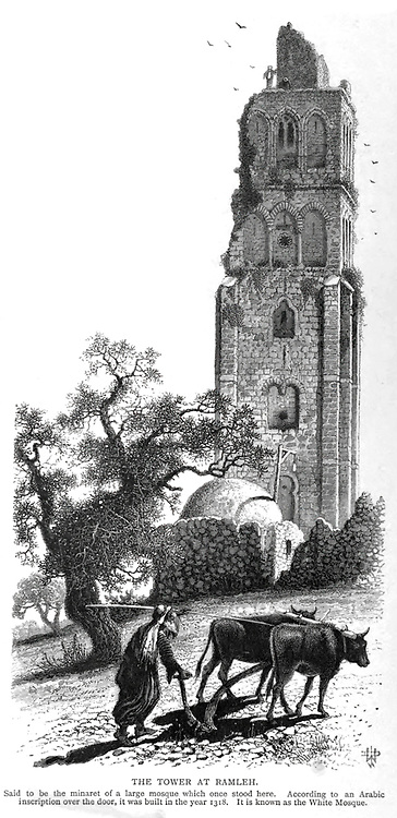 THE TOWER AT RAMLEH [Ramla] . Said to be the minaret of a large mosque which once stood here. According to an Arabic inscription over the door, it was built in the year 1318. It is known as the White Mosque. Wood engraving of from 'Picturesque Palestine, Sinai and Egypt' by Wilson, Charles William, Sir, 1836-1905; Lane-Poole, Stanley, 1854-1931 Volume 3. Published in by J. S. Virtue and Co 1883