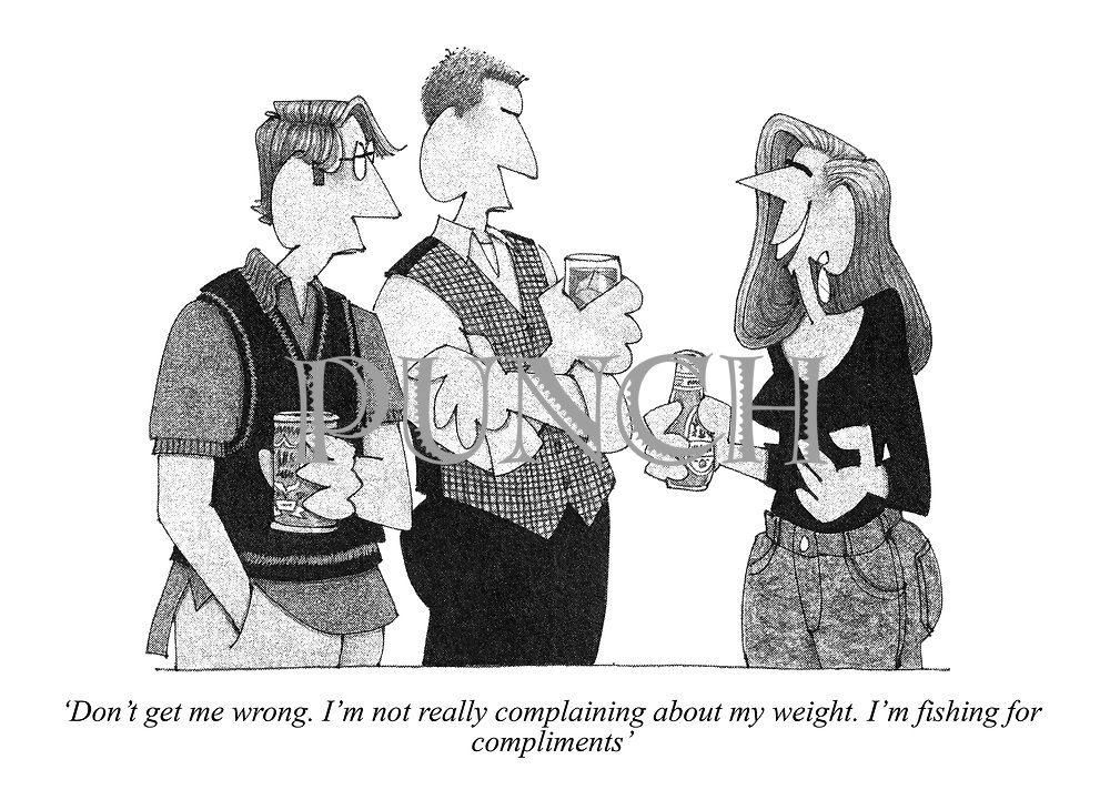 'Don't get me wrong. I'm not really complaining about my weight. I'm fishing for compliments'