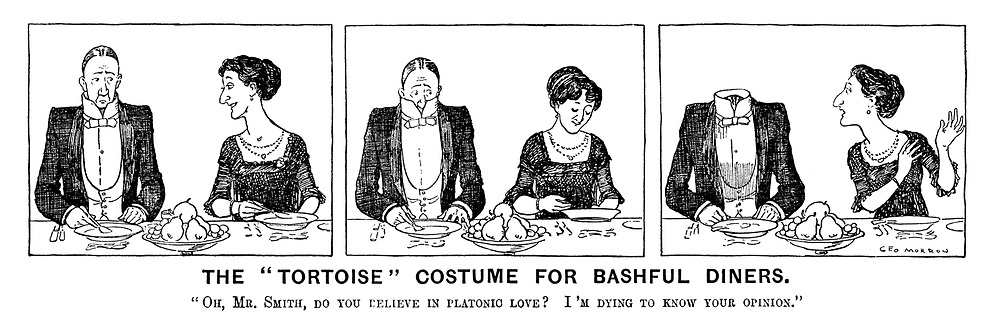 "The ""Tortoise"" Costume for Bashful Diners. ""Oh, Mr. Smith, do you believe in platonic love? I'm dying to know your opinion."""