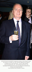 MR NICHOLAS ADAMSON Private Secretary to the Duke of Kent, at a party in London on 13th January 2003.	PGJ 61 MOLO