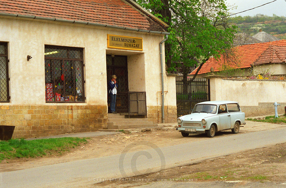In the village Mad in Tokaj: a car in front of a grocery shop: an old Trabant . Mad is one of the main villages in the Tokaj district.  Credit Per Karlsson BKWine.com