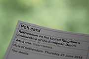 Polling card on the day of the UK's EU Referendum Polling Day on June 23rd 2016 in London, United Kingdom. Membership of the European Union has been a topic of debate in the UK since the country joined the EEC, or Common Market in 1973. It will be the second time the British electorate has been asked to vote on the issue of Britain's membership: the first referendum being held in 1975, when continued membership was approved by 67% of voters. The two sides are the  Leave Campaign, commonly referred to as a Brexit, and those of the Remain Campaign who are also known as the In Campaign. (photo by Mike Kemp/In Pictures via Getty Images)