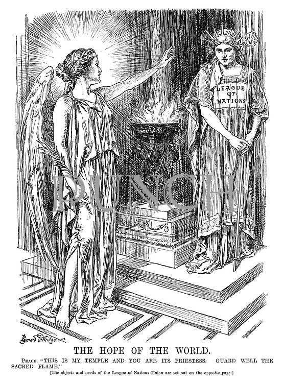 """The Hope of the World. Peace. """"This is my temple and you are its priestess. Guard well the sacred flame."""" [The objects and needs of the League of Nations Union are set out on the opposite page.]"""