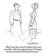 """""""May I say how much I admire the care you take with your appearance? So many dead women just let themselves go."""""""