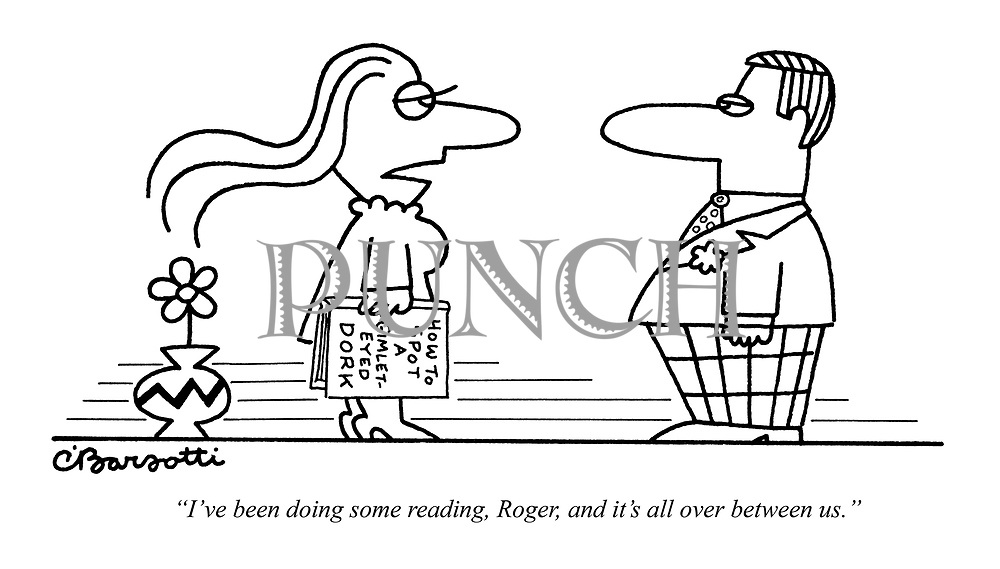 """""""I've been doing some reading, Roger, and it's all over between us."""""""
