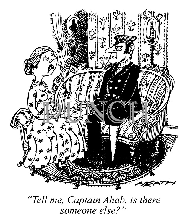 """""""Tell me, Captain Ahab, is there someone else?"""""""