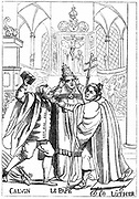 Facsimile of French cartoon of 1600 showing Calvin, Luther and the Pope fighting each other. Engraving.