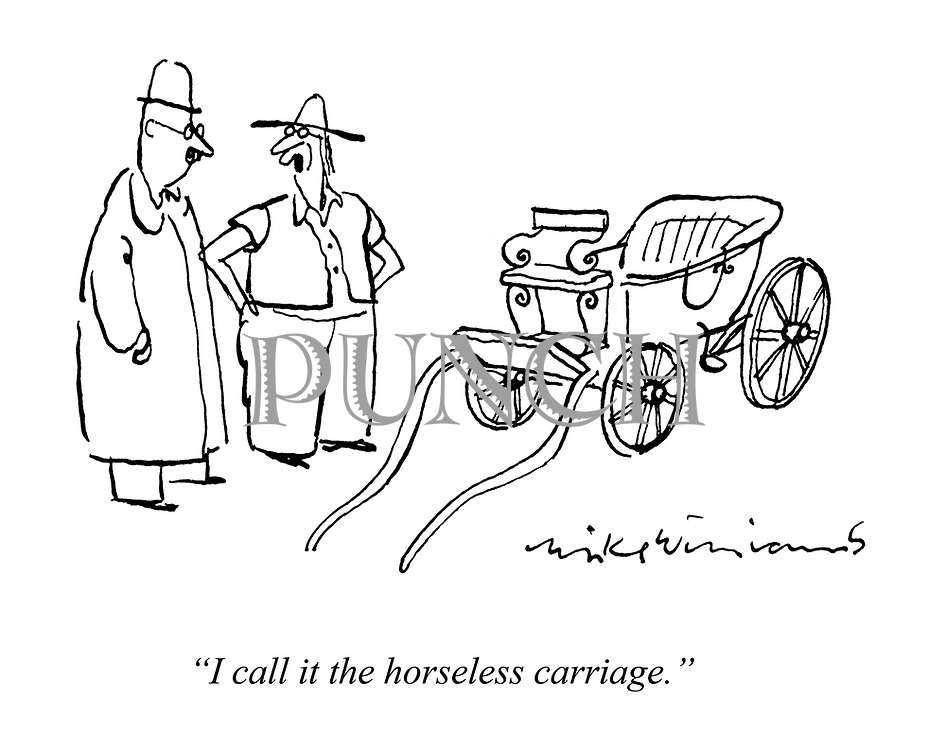 """""""I call it the horseless carriage."""""""