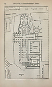 Ground Plan Westminster Abbey From the book ' London and its environs : a practical guide to the metropolis and its vicinity, illustrated by maps, plans and views ' by Adam and Charles Black Published in Edinburgh by A. & C. Black 1862