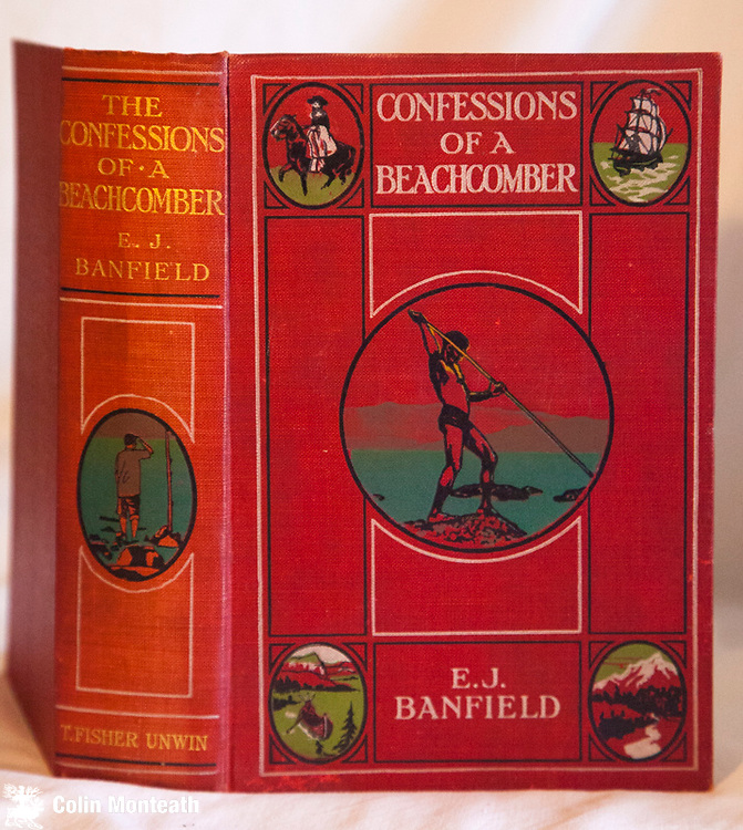 CONFESSIONS OF A BEACHCOMBER, EJ Banfield, Fisher Unwin, London, 1913 (3rd imp), VG+ hardback, gilt titles, decorations, original red cloth, previous owner's bookplate, mild foxing, B&W plates, map, early travels in northern Queensland $NZ75.