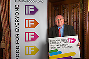 Mike Gapes MP supporting the Enough Food for Everyone?IF campaign. .MP's and Peers attended the parliamentary launch of the IF campaign in the State Rooms of Speakers House, Palace of Westminster. London, UK.